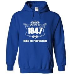 nice Made In 1947 Age To Perfection - T shirt, Hoodie, Hoodies, Year, Birthday