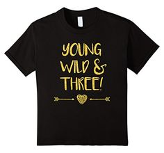 Kids Young Wild and Three Gold Glitter Shirt Birthday Gir...