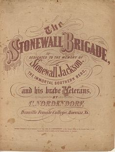 """Civil War""""The Stonewall Brigade"""" sheetmusiccover Stonewall Jackson Vintage Typography, Typography Letters, Graphic Design Typography, Old Sheet Music, Vintage Sheet Music, Music Sheets, Vintage Labels, Vintage Posters, Vintage Menu"""