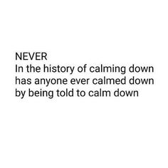 """This is also true of those moments you tell yourself to calm down."" / Insight <3"