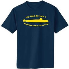 Dad Drives Submarine Kids Tshirt by FranklyPressed on Etsy, $15.00 Navy Kids