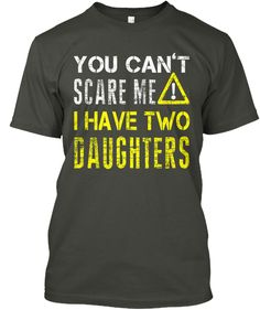 You Cannot Scare Me, I Have 2 Daughters Smoke Gray T-Shirt Front Two Daughters, Fathers Day Shirts, I Am Scared, Smoke, Gray, Mens Tops, T Shirt, Fashion, Supreme T Shirt