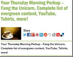 Your Thursday Morning Perkup – Fang the Unicorn, Complete list of evergreen content, YouTube, Tshirts, more!