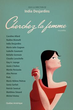 Buy Cherchez la femme by Collectif, India Desjardins and Read this Book on Kobo's Free Apps. Discover Kobo's Vast Collection of Ebooks and Audiobooks Today - Over 4 Million Titles! Free Apps, Audiobooks, This Book, Ebooks, Reading, Romans, Lus, India, Lectures