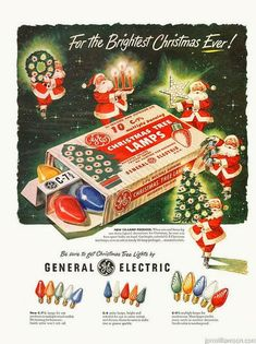 GE Vintage Christmas Advertising: For the Brightest Christmas Ever! Old Christmas, Old Fashioned Christmas, Retro Christmas, Christmas Bulbs, Christmas Decorations, Christmas Fashion, Christmas Shopping, Vintage Christmas Images, Vintage Holiday