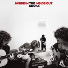 the kooks inside in the inside out