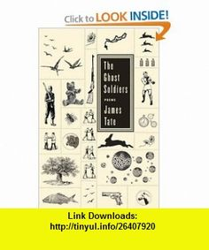 The Ghost Soldiers Poems James Tate , ISBN-10: 0061436941  ,  , ASIN: B003F76FAO , tutorials , pdf , ebook , torrent , downloads , rapidshare , filesonic , hotfile , megaupload , fileserve