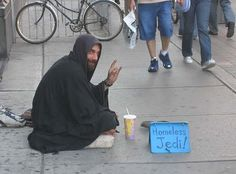 Well, there are fewer job openings for Jedi knights these days. #homeless