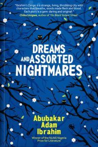 [Fiction Issue] 'No one knew what to call the place that was halfway between dreams'—Read an excerpt from Abubakar Adam Ibrahim's book, Dreams and Assorted Nightmares – The Johannesburg Review of Books African Literature, Travelers Rest, Tired Of Waiting, Man Set, Getting Drunk, First Novel, Over Dose, Her Smile, Losing Her