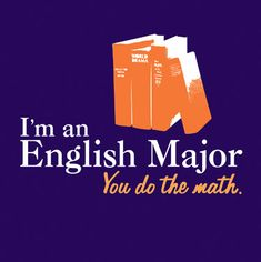 It's too bad I'm not going to be an English major anymore. I guess I'll have to think twice before wearing a shirt like this around so I'm not sneakily lying. Although English and linguistics are rather similar. Word Nerd, Teacher Humor, Librarian Humor, Writer Humor, Teacher Stuff, Me Quotes, Drama Quotes, Quotable Quotes, Book Quotes