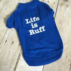 "Dog Shirt Blue ""Life"