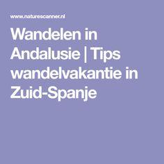 Wandelen in Andalusie | Tips wandelvakantie in Zuid-Spanje