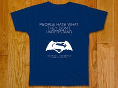 Batman V Superman T-shirt People hate what they by GeeksDragons