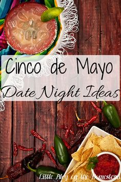 Cinco de Mayo Date Night - http://www.littleblogonthehomestead.com/cinco-de-mayo-date-night/