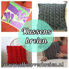 Tijd voor een nieuwe look? Brei een lekker warm kussen in een mooie kleur. Kijk hier voor gratis breipatronen: http://www.allesoverbreien.nl/gratis-breipatronen-diversen.html