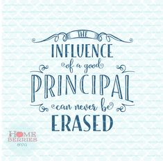 The Influence Of A Good Principal Can Never Be Erased Appreciation Gift Quote svg dxf eps jpg ai files for Cricut Silhouette & others
