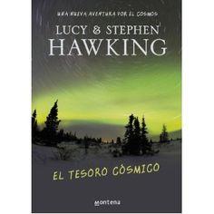 El tesoro cósmico Stephen Hawking y su hija Lucy pareciera ser un tonto libro para jóvenes, pero de manera sencilla te explica hallazgos geniales del universo. Para observar y viajar por el espacio a través del libro. Recomendado 100%