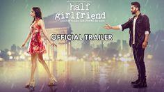 Half Girlfriend Official Trailer | Arjun Kapoor | Shraddha Kapoor | 19th...