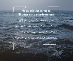 Yoga Quotes en español Sharon Gannon