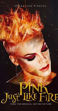 P!nk-Just Like Fire