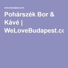Pohárszék Bor & Kávé | WeLoveBudapest.com