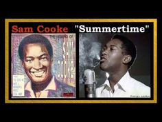 Sam Cooke - Summertime - YouTube Charlie Musselwhite, Lullaby Songs, Sam Cooke, Tamla Motown, Music People, My Youth, Soul Music, Jukebox, Wonders Of The World