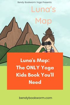 Looking for yoga books for your kids? Click through to discover my book! Luna's Map: The ONLY Yoga Kids Book You'll Need — Bendy Bookworm Yoga #kidsyoga #kidsbooks