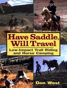 Have Saddle Will Travel LOW-IMPACT TRAIL RIDING AND HORSE CAMPING by Don West.  Our copy is well worn and we take it with us on the trail!