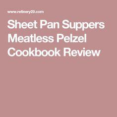 Sheet Pan Suppers Meatless Pelzel Cookbook Review