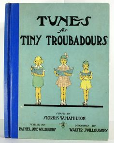 "1936 VINTAGE CHILDREN'S MUSIC BOOK ""TUNES FOR TINY TROUBADOURS"""