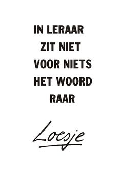 Super Quotes, Great Quotes, Funny Quotes, Inspirational Quotes, Respect Quotes, Teaching Quotes, Dutch Quotes, School Quotes, Mindfulness Quotes