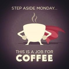 Step Aside Monday funny quotes coffee monday days of the week humor monday quotes #java