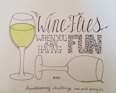 Wine flies when you are having fun *handlettering challenge mei 2017*