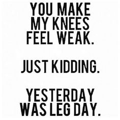 That was leg day