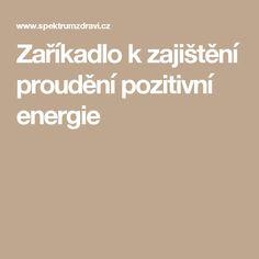 Zaříkadlo k zajištění proudění pozitivní energie Tarot, Reiki, Ds, Zodiac, Astrology, Horoscope, Psychology