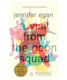 A Visit from the Goon Squad, by Jennifer Egan   These books caught the world's eye with their dazzling characters and rich interpretations of American life.