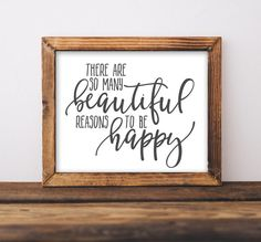 Printable Art Motivational Art Inspirational Printable Quotes Art There are so many beautiful reasons to be happy, DIY farmhouse sign art Zen Room Decor, Simple Living Room Decor, Boho Chic Living Room, Boho Chic Bedroom, Home Decor Quotes, Diy Home Decor, Printable Quotes, Printable Wall Art, Reasons To Be Happy