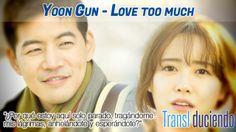 Traducción: #YoonGun - Love too much | #Dorama #AngelEyes #Kpop http://transl-duciendo.blogspot.com.es/2014/05/yoon-gun-love-too-much-amar-demasiado.html