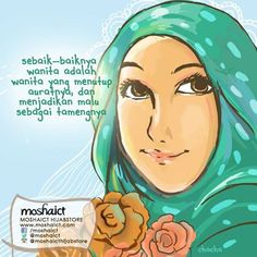 """Sebaik-baiknya wanita adalah wanita yang menutup auratnya dan menjadikan malu sebagai tamengnya."" [www.moshaict.com]"