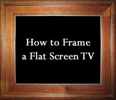How to Frame a Flat Screen TV |
