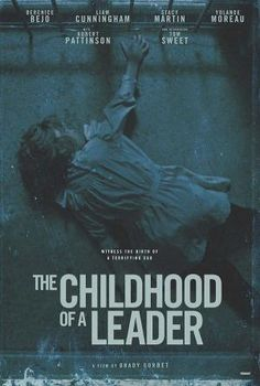 Directed by Brady Corbet. With Bérénice Bejo, Liam Cunningham, Stacy Martin, Yolande Moreau. A chronicle of the childhood of a post-World War I leader. Liam Cunningham, Series Movies, Movies And Tv Shows, Hd Movies, Tv Series, Leader Movie, Film Recommendations, Robert Pattinson Movies, Kodak Film