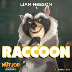 The Nut Job - Liam Neeson is Raccoon. Family Tv, Family Movies, The Nut Job, Liam Neeson, 3d Cartoon, Reality Tv Shows, Adult Children, I Movie, Fangirl
