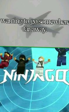 I really want to go to ninjago