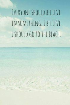 I need to go to the beach