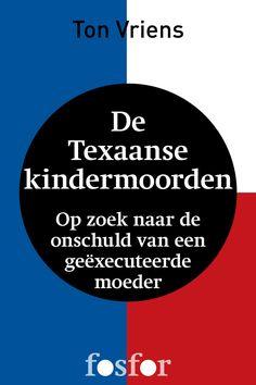 http://www.uitgeverij-fosfor.nl/boek/de-texaanse-kindermoorden
