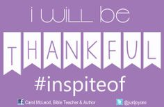 This year let's be thankful #inspiteof our circumstances and not just because of...  See the video blog here: http://wp.me/p2Crca-hG