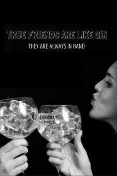 Who is your right hand gin friend?