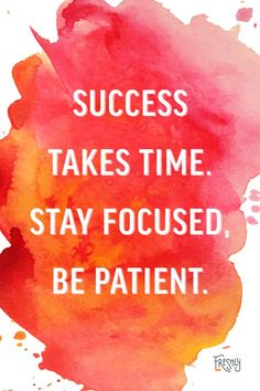 Daily Fitness Motivation: Success takes time. It doesn't happen overnight. Stay focused and be patient.