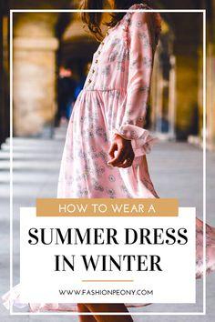 I consigli per sfruttare un vestitino estivo anche in inverno! Leggi questo post!   Some useful tips to use a summer dress during the winter season!   The fashion peony blog