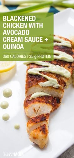 Blackened chicken with avocado cream sauce and quinoa!